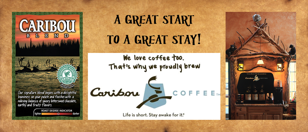Caribou Coffee is proudly served at Meadowbrook Resort in Wisconsin Dells